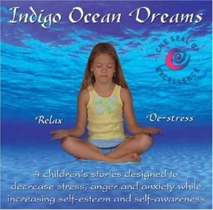 Bestsellers (2007) - Indigo Ocean Dreams: 4 Children's Stories Designed to Decrease Stress, Anger and