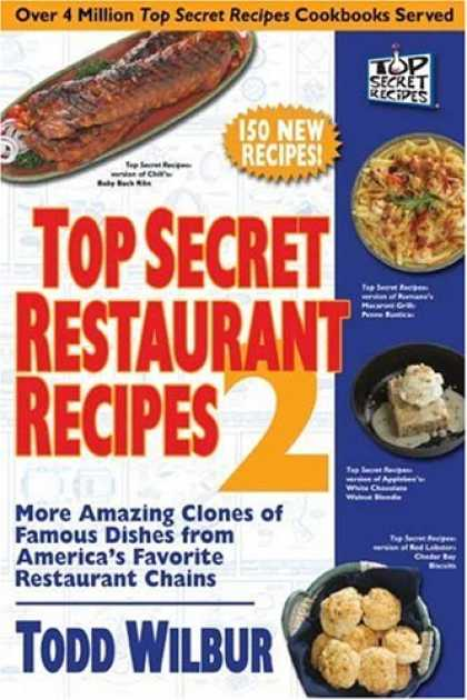 Bestsellers (2007) - Top Secret Restaurant Recipes 2: More Amazing Clones of Famous Dishes from Ameri