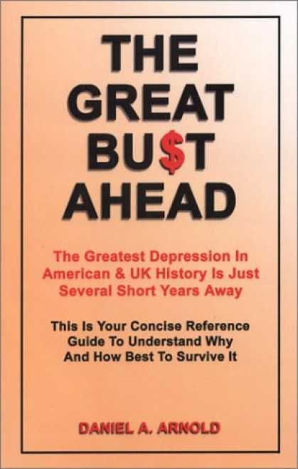 Bestsellers (2007) - The Great Bust Ahead: The Greatest Depression in American and UK History is Just