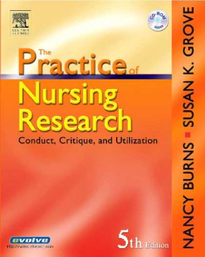 Bestsellers (2007) - The Practice of Nursing Research: Conduct, Critique, & Utilization by Nancy Burn