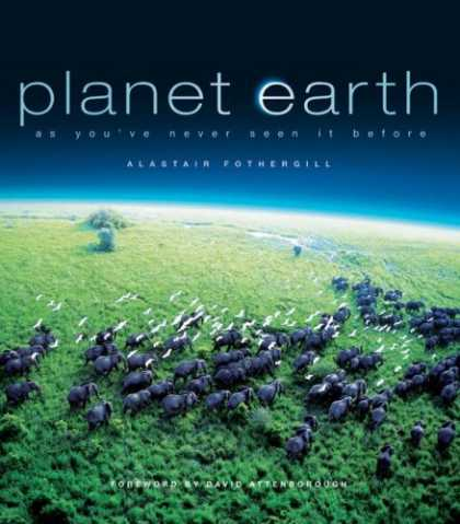 Bestsellers (2007) - Planet Earth: As You've Never Seen It Before by Alastair Fothergill