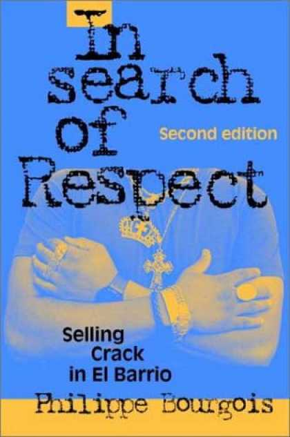 Bestsellers (2007) - In Search of Respect: Selling Crack in El Barrio (Structural Analysis in the Soc