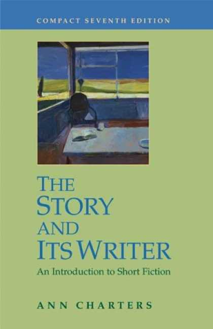 Bestsellers (2007) - The Story and Its Writer Compact: An Introduction to Short Fiction by Ann Charte