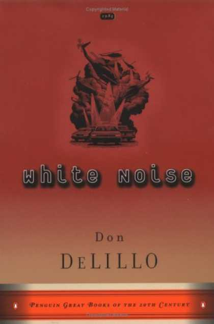 Bestsellers (2007) - White Noise (Penguin Great Books of the 20th Century) by Don DeLillo