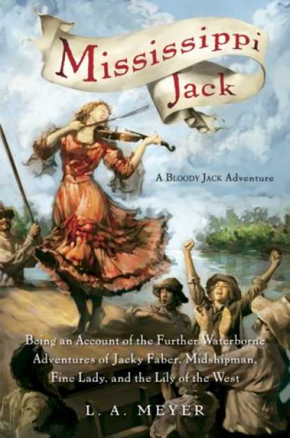Bestsellers (2007) - Mississippi Jack: Being an Account of the Further Waterborne Adventures of Jacky