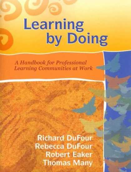 Bestsellers (2007) - Learning by Doing: A Handbook for Professional Learning Communities at Work (Boo