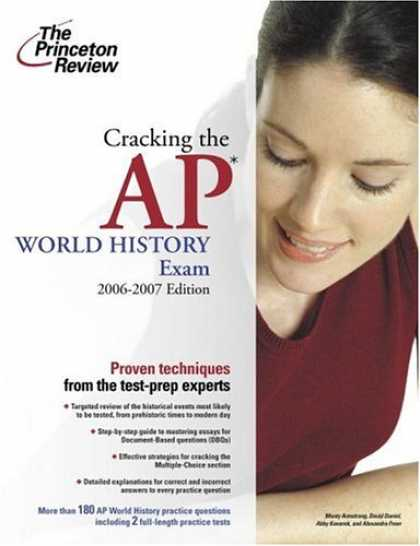 Bestsellers (2007) - Cracking the AP World History Exam, 2006-2007 Edition (College Test Prep) by Pri