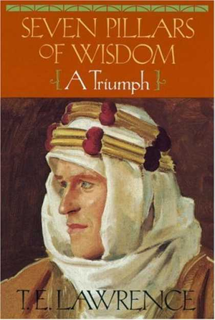 Bestsellers (2007) - Seven Pillars of Wisdom: A Triumph by T.E. Lawrence
