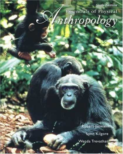 Bestsellers (2007) - Essentials of Physical Anthropology (with InfoTrac ) by Robert Jurmain