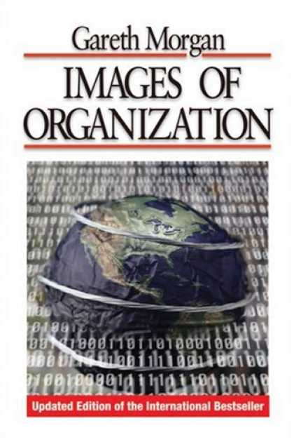 Bestsellers (2007) - Images of Organization by Gareth Morgan