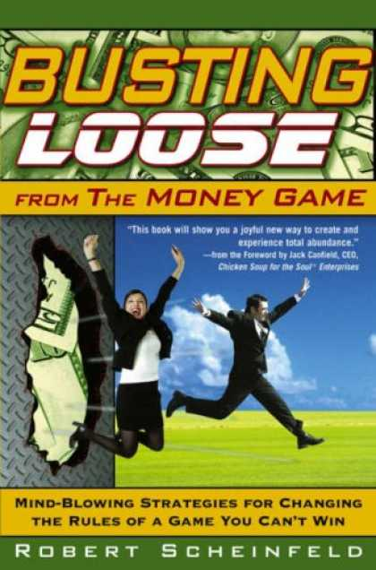 Bestsellers (2007) - Busting Loose From the Money Game: Mind-Blowing Strategies for Changing the Rule