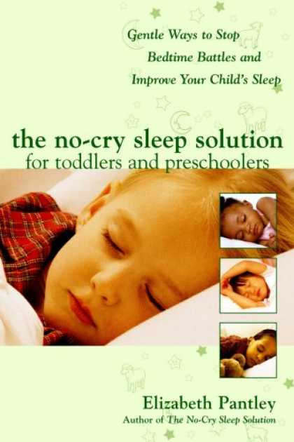Bestsellers (2007) - The No-Cry Sleep Solution for Toddlers and Preschoolers: Gentle Ways to Stop Bed