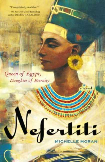 Bestsellers (2007) - Nefertiti: A Novel by Michelle Moran