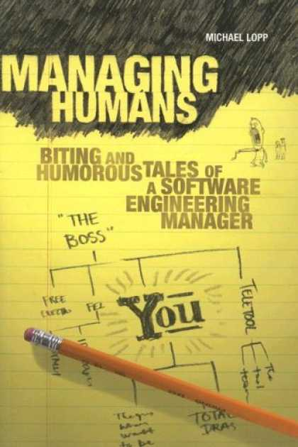 Bestsellers (2007) - Managing Humans: Biting and Humorous Tales of a Software Engineering Manager by