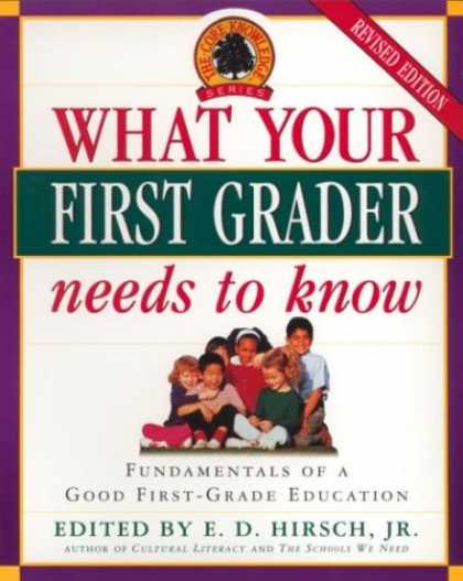 Bestsellers (2007) - What Your First Grader Needs to Know: Fundamentals of a Good First-Grade Educati