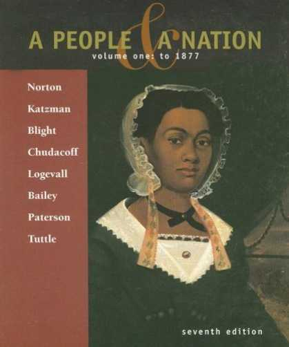 Bestsellers (2007) - A People and a Nation: A History of the United States; Volume One: To 1877 by Ma