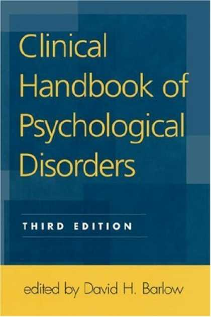 Bestsellers (2007) - Clinical Handbook of Psychological Disorders, Third Edition: A Step-by-Step Trea