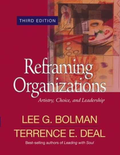 Bestsellers (2007) - Reframing Organizations: Artistry, Choice, and Leadership by Lee G. Bolman