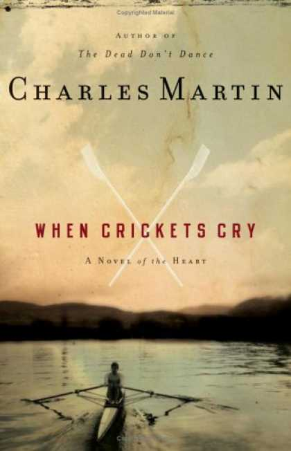 Bestsellers (2007) - When Crickets Cry by Charles Martin