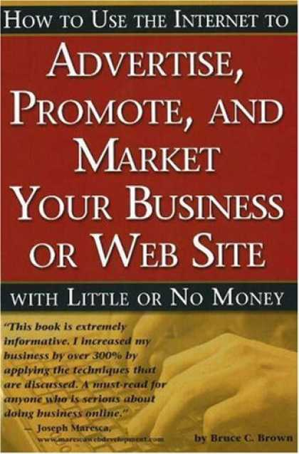 Bestsellers (2007) - How to Use the Internet to Advertise, Promote and Market Your Business or Websit