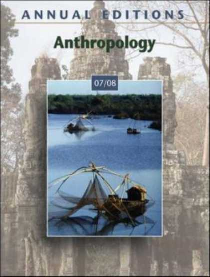 Bestsellers (2007) - Annual Editions: Anthropology 07/08 (Annual Editions : Anthropology) by Elvio An