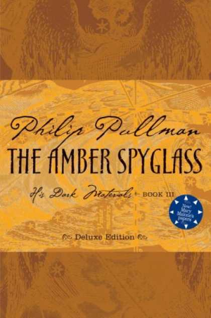 Bestsellers (2007) - The Amber Spyglass, Deluxe 10th Anniversary Edition (His Dark Materials, Book 3)