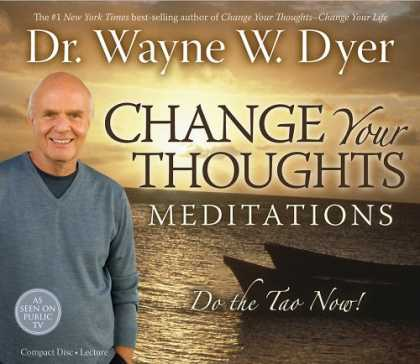 Bestsellers (2007) - Change Your Thoughts Meditation CD: Do the Tao Now! by Wayne W. Dyer