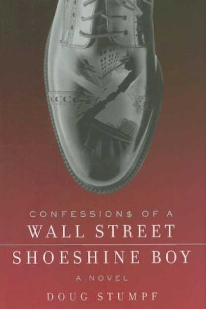Bestsellers (2007) - Confessions of a Wall Street Shoeshine Boy: A Novel by Doug Stumpf