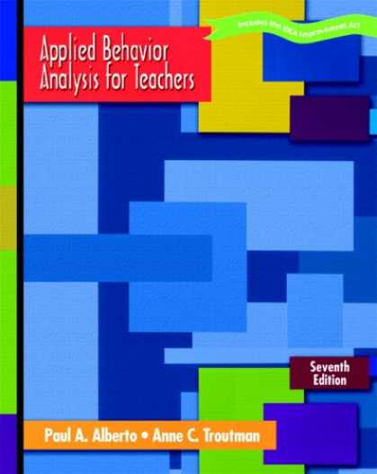 Bestsellers (2007) - Applied Behavior Analysis for Teachers (7th Edition) by Paul A. Alberto