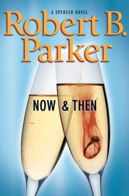 Bestsellers (2007) - Now and Then by Robert B. Parker