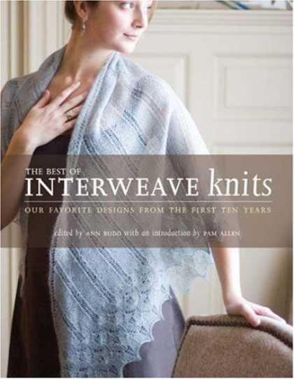 Bestsellers (2007) - The Best of Interweave Knits: Our Favorite Designs from the First Ten Years (Int