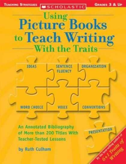 Bestsellers (2007) - Using Picture Books To Teach Writing With The Traits by Ruth Culham