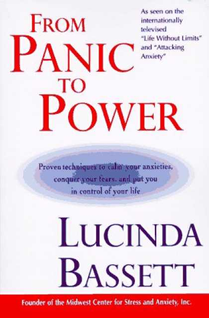 Bestsellers (2007) - From Panic to Power: Proven Techniques to Calm Your Anxieties, Conquer Your Fear