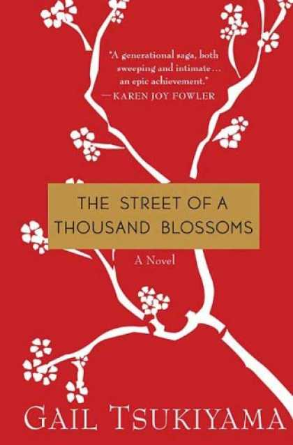 Bestsellers (2007) - The Street of a Thousand Blossoms by Gail Tsukiyama