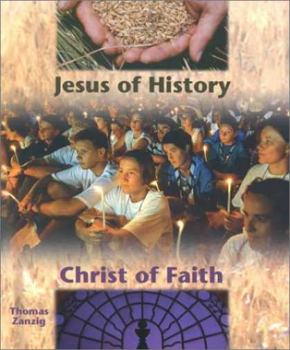 Bestsellers (2007) - Jesus of History, Christ of Faith by Thomas Zanzig