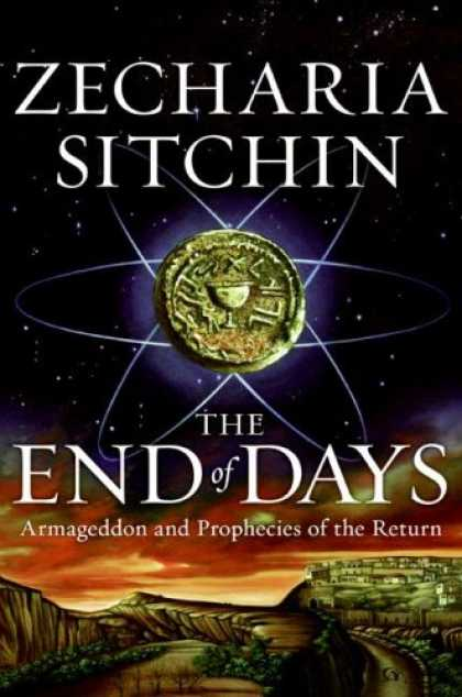 Bestsellers (2007) - The End of Days: Armageddon and Prophecies of the Return (The Earth Chronicles)