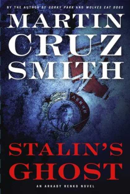 Bestsellers (2007) - Stalin's Ghost: An Arkady Renko Novel by Martin Cruz Smith