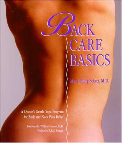 Bestsellers (2007) - Back Care Basics: A Doctor's Gentle Yoga Program for Back and Neck Pain Relief b
