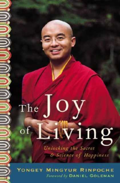 Bestsellers (2007) - The Joy of Living: Unlocking the Secret and Science of Happiness by Rinpoche Yon