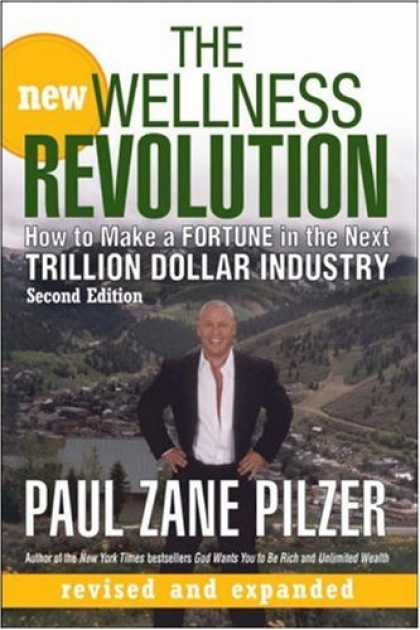 Bestsellers (2007) - The New Wellness Revolution: How to Make a Fortune in the Next Trillion Dollar I