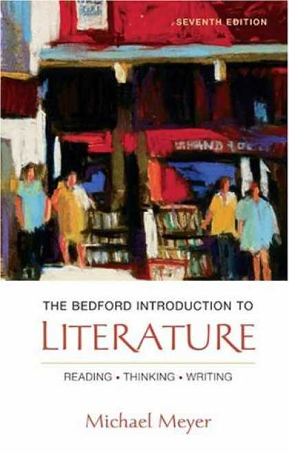 Bestsellers (2007) - The Bedford Introduction to Literature: Reading, Thinking, Writing by Michael Me