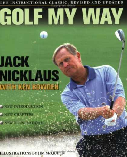 Bestsellers (2007) - Golf My Way: The Instructional Classic, Revised and Updated by Jack Nicklaus