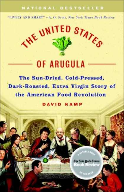 Bestsellers (2007) - The United States of Arugula: The Sun Dried, Cold Pressed, Dark Roasted, Extra V