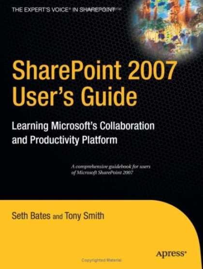 Bestsellers (2007) - SharePoint 2007 User's Guide: Learning Microsoft's Collaboration and Productivit
