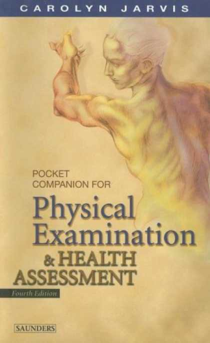 Bestsellers (2007) - Physical Examination and Health Assessment by Carolyn Jarvis