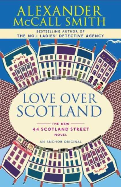 Bestsellers (2007) - Love Over Scotland by Alexander Mccall Smith
