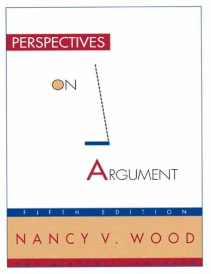 Bestsellers (2007) - Perspectives on Argument (5th Edition) by Nancy Wood