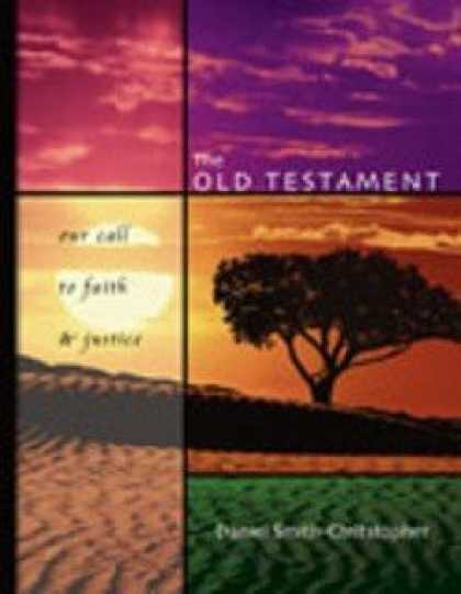 Bestsellers (2007) - The Old Testament: Our Call To Faith and Justice by Daniel L. Smith-Christopher