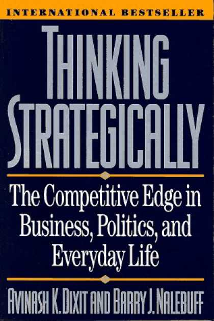 Bestsellers (2007) - Thinking Strategically: The Competitive Edge in Business, Politics, and Everyday