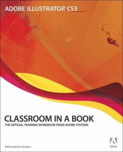 Bestsellers (2007) - Adobe Illustrator CS3 Classroom in a Book by Adobe Creative Team